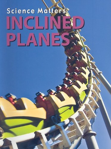9781605960364: Inclined Planes (Science Matters: Simple Machines)