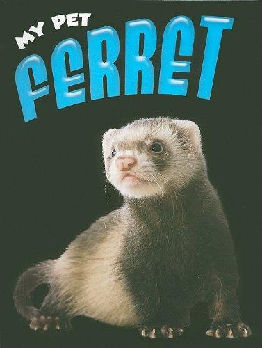9781605960975: My Pet Ferret