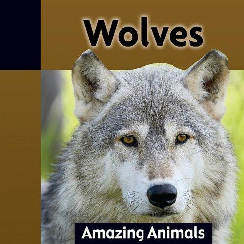 Wolves (Amazing Animals): Royston, Angela