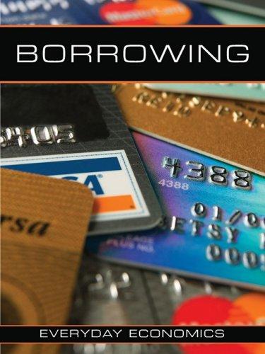 9781605966458: Borrowing (Everyday Economics)