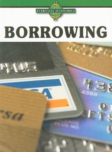 9781605966465: Borrowing (Everyday Economics)
