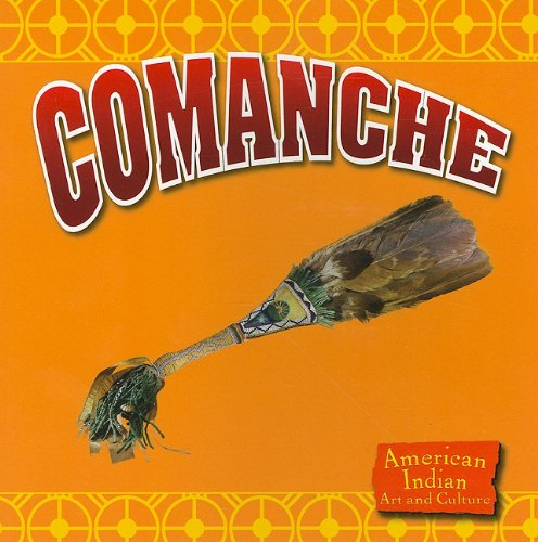 9781605969893: Comanche (American Indian Art and Culture)