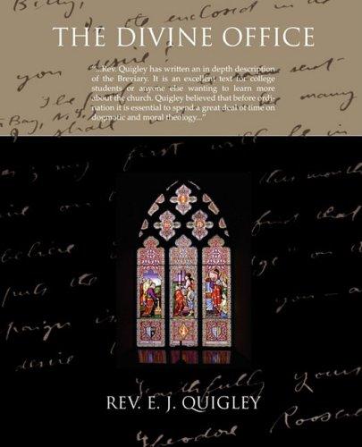 The Divine Office: Quigley, Rev. E. J.