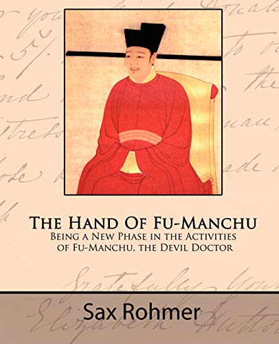 9781605970769: The Hand of Fu-Manchu - Being a New Phase in the Activities of Fu-Manchu, the Devil Doctor