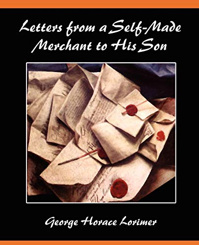 9781605970837: Letters from a Self-Made Merchant to His Son