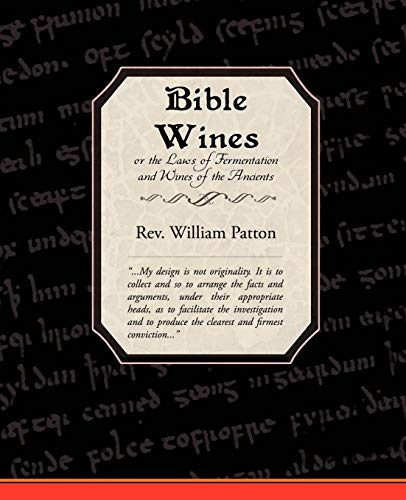 9781605971353: Bible Wines or the Laws of Fermentation and Wines of the Ancients