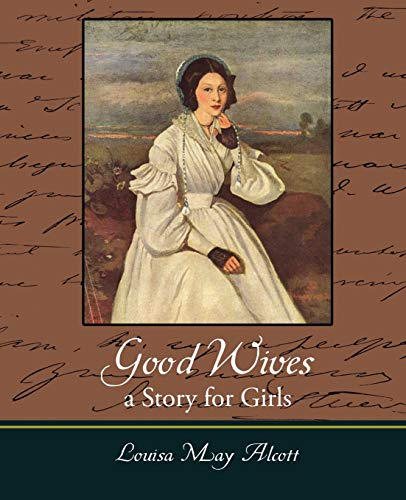 Good Wives: A Story for Girls (9781605971377) by Alcott, Louisa May
