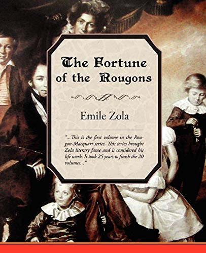 The Fortune of the Rougons: Emile Zola
