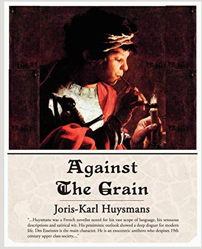 Against the Grain: Joris Karl Huysmans