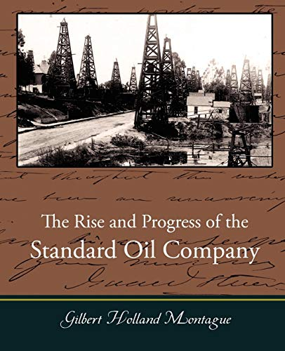 9781605971704: The Rise and Progress of the Standard Oil Company