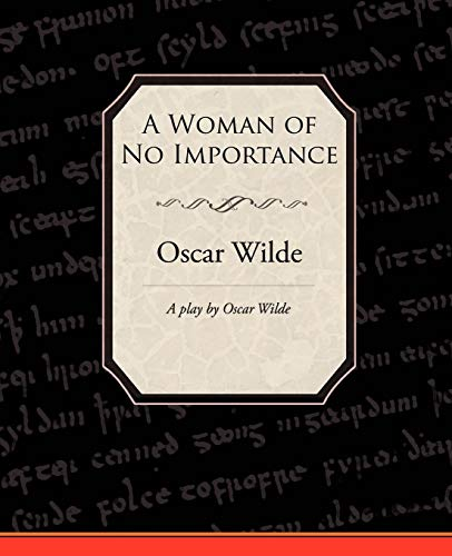 9781605971957: A Woman of No Importance