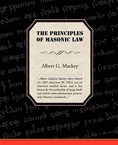 The Principles of Masonic Law: Mackey, Albert Gallatin