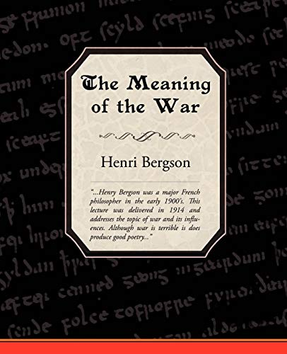 The Meaning of the War: Henri Louis Bergson