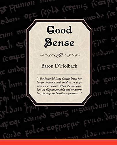Good Sense: Baron D'holbach