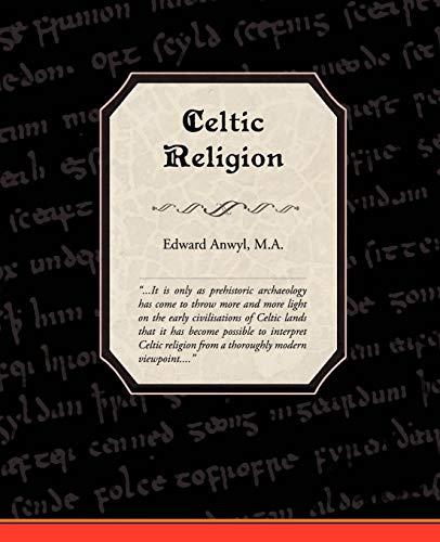 Celtic Religion: M. A. Edward Anwyl
