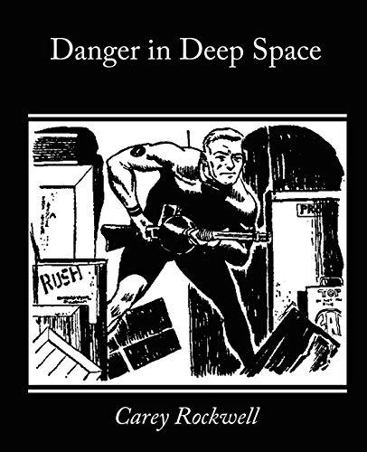 Danger in Deep Space: Carey Rockwell