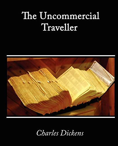 9781605973876: The Uncommercial Traveller