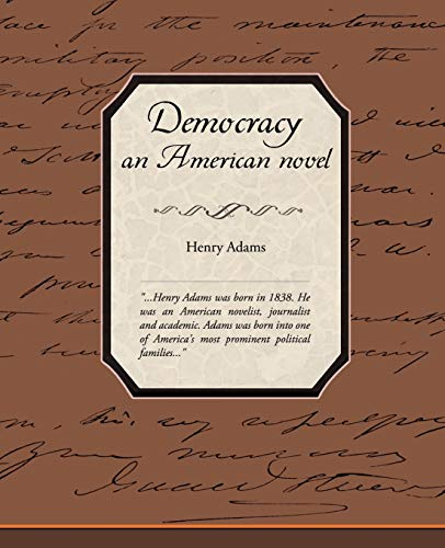 Democracy, an American Novel: Henry Adams