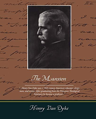 The Mansion: Henry Van Dyke