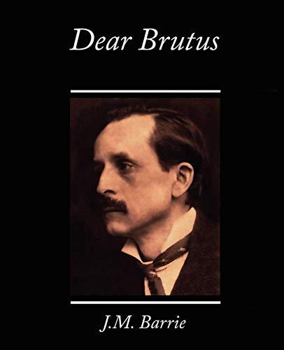 9781605975771: Dear Brutus