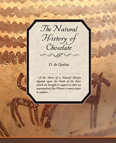 9781605976860: The Natural History of Chocolate