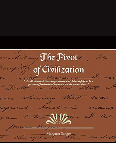 9781605976938: The Pivot of Civilization
