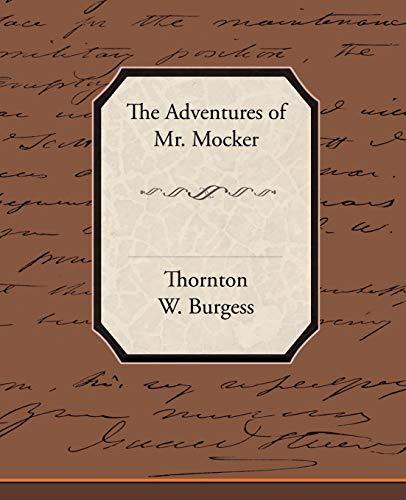 The Adventures of Mr. Mocker: Thornton W. Burgess