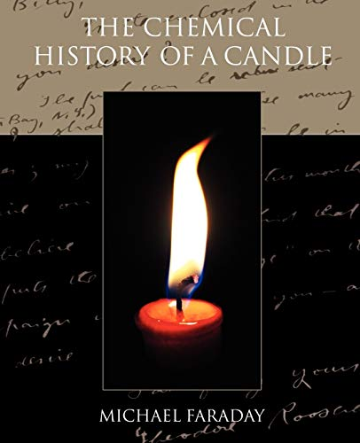 9781605978840: The Chemical History of a Candle