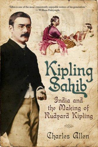 9781605980317: Kipling Sahib: India and the Making of Rudyard Kipling
