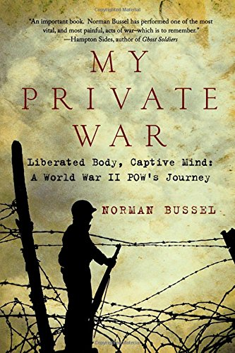 9781605980676: My Private War: Liberated Body, Captive Mind: A World War II POW's Journey