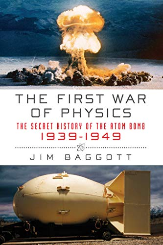 9781605980843: The First War of Physics: The Secret History of the Atomic Bomb, 1939-1949