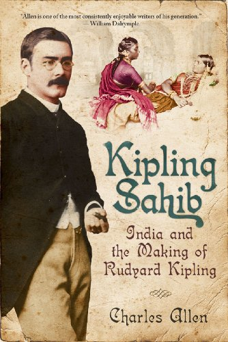 9781605980904: Kipling Sahib: India and the Making of Rudyard Kipling