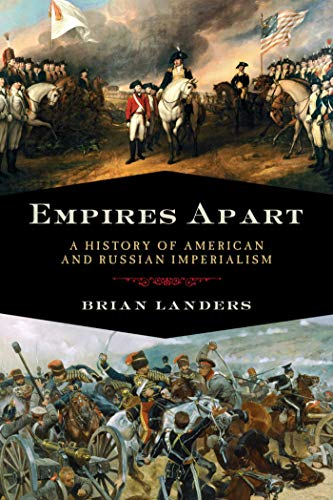 9781605981062: Empires Apart: A History of American and Russian Imperialism