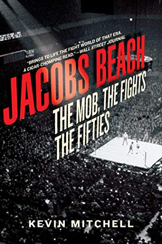 Jacobs Beach: The Mob, the Fights, the: Kevin Mitchell