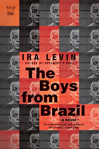 9781605981307: The Boys from Brazil: A Novel (Pegasus Classics)