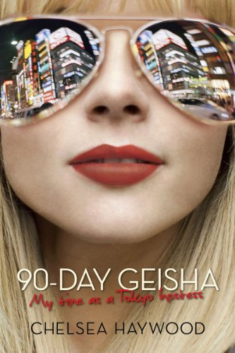 9781605981840: 90-Day Geisha: My Time as a Tokyo Hostess