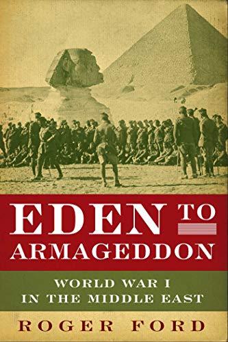 9781605981963: Eden to Armageddon: World War I in the Middle East