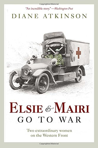 9781605982571: Elsie and Mairi Go to War: Two Extraordinary Women on the Western Front