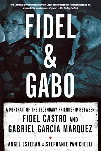 Fidel & Gabo: A Portrait of the: Esteban, Angel, Panichelli,