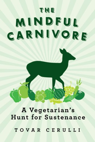 9781605982779: The Mindful Carnivore: A Vegetarian's Hunt for Sustenance