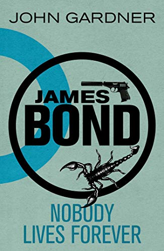 9781605983400: James Bond: Nobody Lives Forever: A 007 Novel