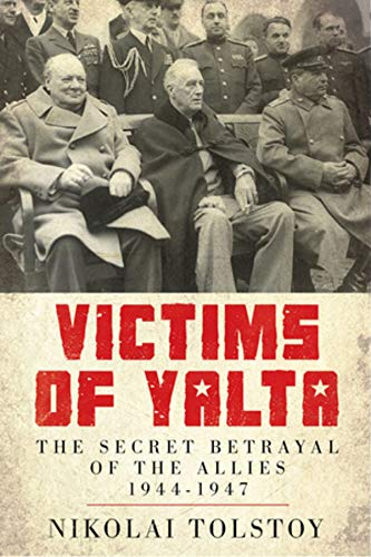 9781605983622: Victims of Yalta: The Secret Betrayal of the Allies: 1944-1947