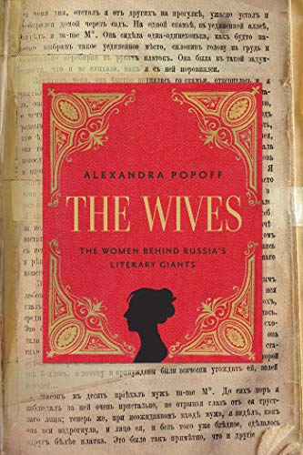 9781605983660: The Wives: The Women Behind Russia's Literary Giants