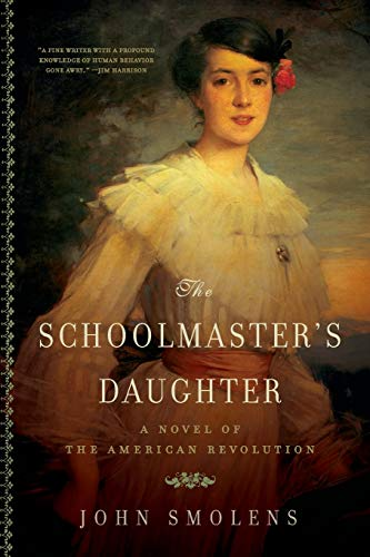 9781605983738: The Schoolmaster's Daughter: A Novel of the American Revolution