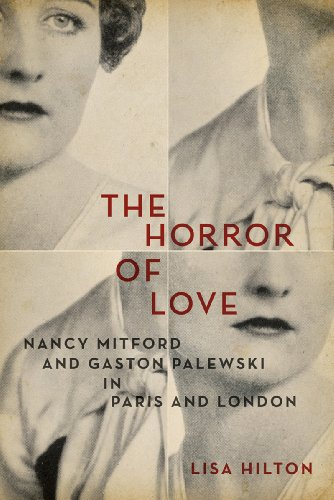 9781605983929: The Horror of Love: Nancy Mitford and Gaston Palewski in Paris and London