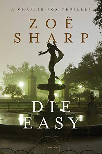 Die Easy (Charlie Fox Thriller): Sharp, Zoe; Sharp, Zo; Sharp, Zoee