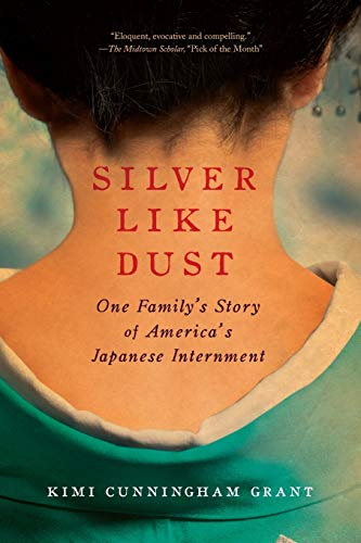 9781605984148: Silver Like Dust: One Family's Story of America's Japanese Internment