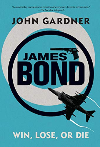 9781605984360: James Bond: Win, Lose or Die: A 007 Novel (James Bond: 007)