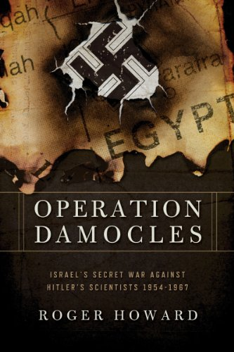 9781605984384: Operation Damocles: Israel's Secret War Against Hitler's Scientists, 1951-1967
