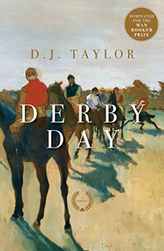Derby Day: A Novel: Taylor, D. J.